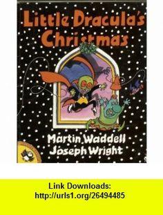 Little Draculas Christmas (Little Dracula ) (9780140506587) Martin Waddell , ISBN-10: 0140506586  , ISBN-13: 978-0140506587 ,  , tutorials , pdf , ebook , torrent , downloads , rapidshare , filesonic , hotfile , megaupload , fileserve