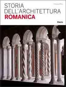 Storia dell'Architettura Romanica | Publicaciones sobre Arte Medieval