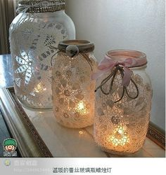Doilies on Mason Jars - found on a Chinese Pinterest clone site, so no source :-(