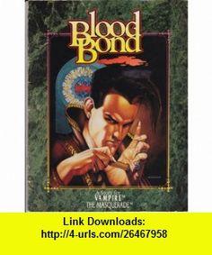 Blood Bond (9781565040021) Ken Cliffe, Andrew Greenberg, Stewart Wieck , ISBN-10: 1565040023  , ISBN-13: 978-1565040021 ,  , tutorials , pdf , ebook , torrent , downloads , rapidshare , filesonic , hotfile , megaupload , fileserve