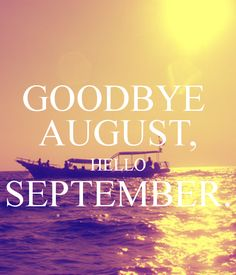 Goodbye August, hello September! #keepcalm