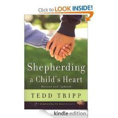 Shepherding a Child's Heart by Tedd Tripp {Kindle} 86% off