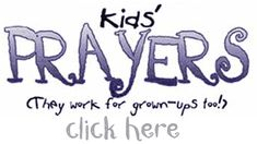 Prayers for Kids - click here!