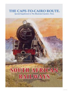 Cape to Cairo Route - South African Railways ~ Fine-Art Print - Vintage Railroad Art Prints and Posters - Vintage Transportation Pictures Train Posters, Railway Posters, Orient Express Train, South African Railways, Pub Vintage, Trains, Tourism Poster, Retro Advertising, Cairo Egypt
