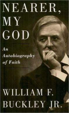 William F. Buckley | BARNES & NOBLE | Nearer, My God by William F. Buckley Jr. | NOOK Book ...