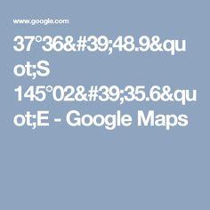 "37°36'48.9""S 145°02'35.6""E - Google Maps"