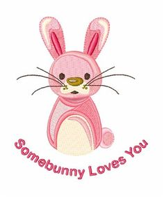 Somebunny Loves You Machine Embroidery Design | Embroidery Patterns