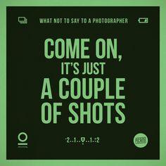 Nooit, nooit zeggen dat deze zinnen om een fotograaf!