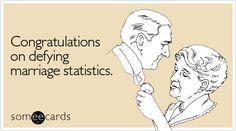 Congratulations on defying marriage statistics | Anniversary Ecard | someecards.com