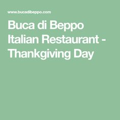 Buca di Beppo Italian Restaurant - Thankgiving Day