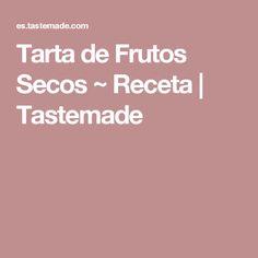 Tarta de Frutos Secos ~ Receta | Tastemade Cobbler, Sexy, Pies, Recipes, Cooking, Tart