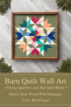 This gorgeous and colorful wooden barn quilt features the flying sparrows quilt block pattern. It is handcrafted with premium cedar and each wood cutout of the quilt square design is hand painted and lightly distressed to give the piece a rustic charm and vintage feel. This would look lovely in an entryway, living room, bedroom, or home office setting. Visit Crow Bar D'signs to find handmade wood wall art, barn quilts, mountain wall hangings, and so much more. Shop premade or order custom. Quilt Block Patterns, Pattern Blocks, Quilt Blocks, Wooden Barn, Wooden Walls, Barn Quilt Designs, Quilting Designs, Mosaic Wall Art, Wood Wall Art