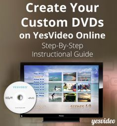 Quick Step-by-step instructional guide on how to create custom DVDs on YesVideo Online.