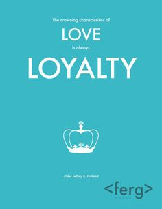 If you don't have loyalty, you don't have a solid foundation for a relationship. We in our families must be FIERCELY LOYAL.