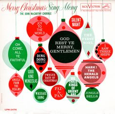 John McCarthy Chorale - Merry Christmas Sing Along - 1961 - RCA Victor Records Merry Christmas, Christmas Is Over, Christmas Albums, Christmas Music, Vintage Christmas Cards, Christmas Design, All Things Christmas, Christmas Vinyl, Christmas Feeling