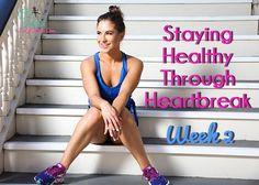 Staying Healthy Through Heartbreak - Week 2 - The strategic coping mechanisms I used to move onward and upward when I felt my lowest post break-up.