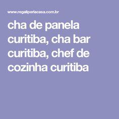 cha de panela curitiba, cha bar curitiba, chef de cozinha curitiba