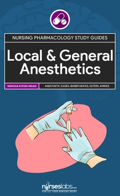 General and Local Anesthetic Agents: Nursing Pharmacology