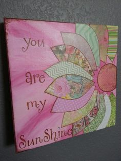 You are my Sunshine canvas 12x12 $55 www.facebook. com/sillyatheart
