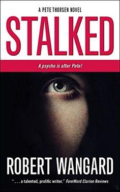 Stalked: A Pete Thorsen Novel by Robert Wangard http://www.amazon.com/dp/B00WVKONAK/ref=cm_sw_r_pi_dp_NGv2wb1RSN1PQ