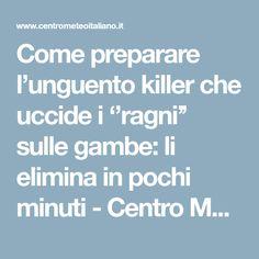 Come preparare l'unguento killer che uccide i ''ragni'' sulle gambe: li elimina in pochi minuti - Centro Meteo Italiano