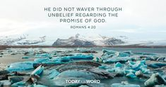 Yet he did not waver through unbelief regarding the promise of God. Romans 4:20 Today In The Word, Verse Of The Day, Romans 4 20, Story Of Abraham, As Good As Dead, Advent For Kids, Promise Keepers, Scripture Reading, You Promised