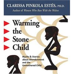Dr. Clarissa Pinkola Estes leads us past the gates of the conscious mind to discover the unmothered child within. Along the way, this gifted storyteller and Jungian psychoanalyst instructs us about the psychology of abandonment in childhood, how it affects us in later life, and its curiously special gifts and powers. ~4/30/12