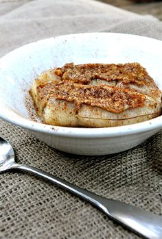 Baked Almond Butter Banana: 1 Medium-Sized Banana 1 Tbl Almond Butter ½ tsp Cinnamon Cut down the middle of the banana and spread almond butter, sprinkle cinnamon. Sprinkle with cinnamon. Wrap in aluminum foil and bake for 15 minutes at 375 degrees.