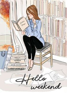 Hello Weekend :) caption and illustration of woman with a stack of books and beverage Hello Weekend, Bon Weekend, Happy Weekend, I Love Books, My Books, Rose Hill Designs, Weekend Quotes, Illustrations, Book Quotes