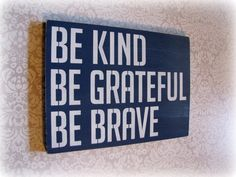 Typography Wall Decor- Be Kind Be Grateful Be Brave- Distressed Wood Sign- Navy Blue