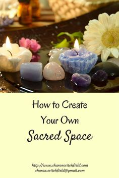 Creating a sacred space filled with things you love will give you a place to look forward to going all day long!