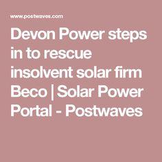 Devon Power steps in to rescue insolvent solar firm Beco   Solar Power Portal - Postwaves