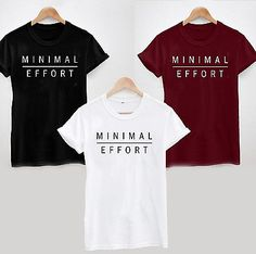 MINIMAL EFFORT T-SHIRT