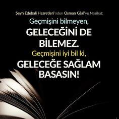 Geçmiş   #geçmiş #gelecek #osmangazi #söz #sözler #islam #istanbul  #ilmisuffa