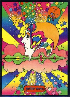 Peter Max? His art always seemed to be on the cover of our Scholastic Readers in elementary and Jr High!!! Way cool!