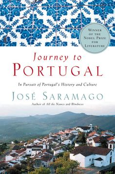 """Read """"Journey to Portugal In Pursuit of Portugal's History and Culture"""" by José Saramago available from Rakuten Kobo. When José Saramago decided some twenty years ago to write a book about Portugal, his only desire was that it be unlike a. History Of Portugal, Spain And Portugal, Portugal Travel, Lisbon Portugal, Algarve, Ancient Myths, Portuguese Culture, In Pursuit, His Travel"""