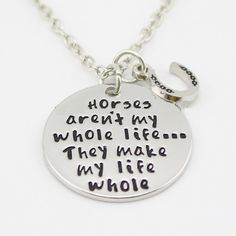 """Horses aren't my whole life.. They make my life whole"" $23/MaceyNecklace"