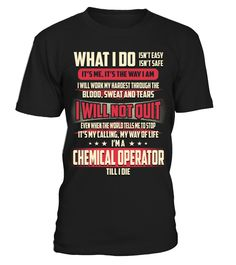 Chemical Operator - What I Do