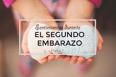 El embarazo del segundo bebe – parte 1