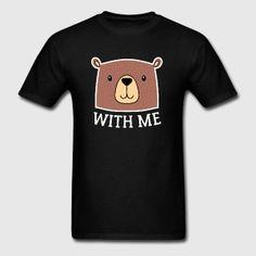 Bear With Me - Men's T-Shirt