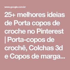25+ melhores ideias de Porta copos de croche no Pinterest | Porta-copos de crochê, Colchas 3d e Copos de margaritas