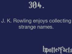 harry potter facts - jk Rowling ! I can see this... fav has got to be bellatrix