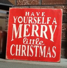 Have Yourself a Merry Little Christmas Sign -