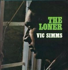 The Painted Ladies, Vic Simms and The Loner