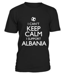 # Men S I Can T Keep Calm Support Albania Soccer Fan Funny T-shirt .  Men S I Can T Keep Calm Support Albania Soccer Fan Funny T-shirt
