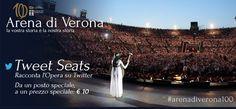 Racconta l'Opera su Twitter!  Da un posto speciale, ad un prezzo speciale  #tweetseats #arenadiverona100