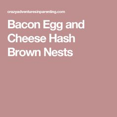 Bacon Egg and Cheese Hash Brown Nests
