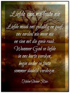 Liefde... __ⓠ Helen Steiner Rice #Afrikaans #AgapeLove
