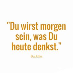 Buddhist quotes that change your worldview 15 quotes that change your worldview! Let yourself be inspired by The post Buddhist quotes that change your worldview appeared first on Best Pins for Yours - Life Quotes The Words, More Than Words, Success Quotes, Life Quotes, Motivation Success, Motivational Quotes, Inspirational Quotes, German Quotes, Buddhist Quotes