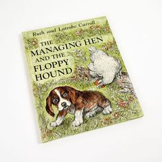The Managing Hen and the Floppy Hound. The story of Floppy, the hound, and Hester the chicken, the hen, on Miss Lucys farms in the Smoky Mountains. Floppy, considered worthless by the farm animals and Miss Lucy, proves himself by saving the life of a pet chicken. Story by Ruth and Latrobe Carroll and illustrations by Ruth Carroll. Weekly Reader Childrens Book Club c1972 hardcover no dj 46 unnumbered pages 8x10.5  Very good condition. Minor cover wear: clean boards, no scratches or scuffs…